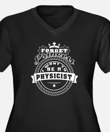 I Want To Become A Physicist T S Plus Size T-Shirt