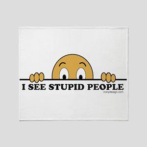 I See Stupid People Funny Throw Blanket