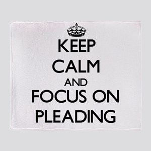 Keep Calm and focus on Pleading Throw Blanket