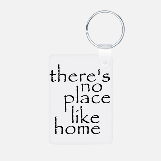 no place like home 2 Keychains