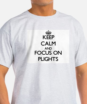Keep Calm and focus on Plights T-Shirt