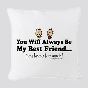 Best Friends Knows Saying Woven Throw Pillow