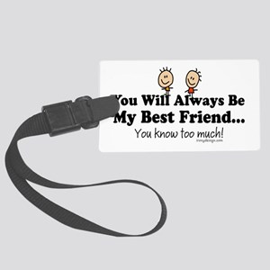 Best Friends Knows Saying Large Luggage Tag