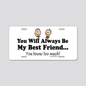 Best Friends Knows Saying Aluminum License Plate