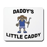 Daddy's Little Caddy (Girl) Mousepad