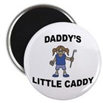 Daddy's Little Caddy (Girl) Magnet