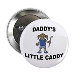 Daddy's Little Caddy (Girl) Button
