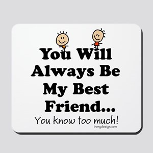 Best Friends Knows Saying Mousepad