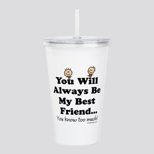 Best Friends Knows Say Acrylic Double-wall Tumbler