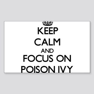 Keep Calm and focus on Poison Ivy Sticker