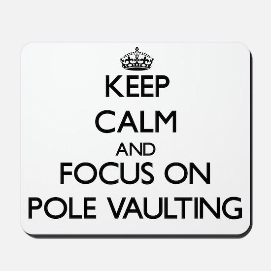 Keep Calm and focus on Pole Vaulting Mousepad