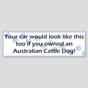 Your Car Australian Cattle Dog Bumper Sticker