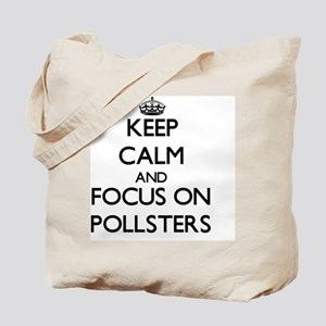 Keep Calm and focus on Pollsters Tote Bag