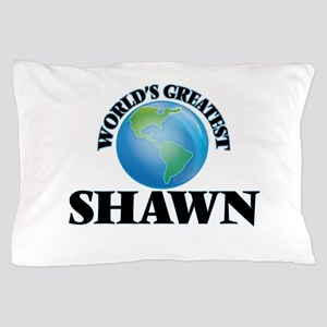 World's Greatest Shawn Pillow Case