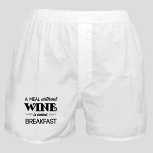 A meal without wine is called breakfast Boxer Shor