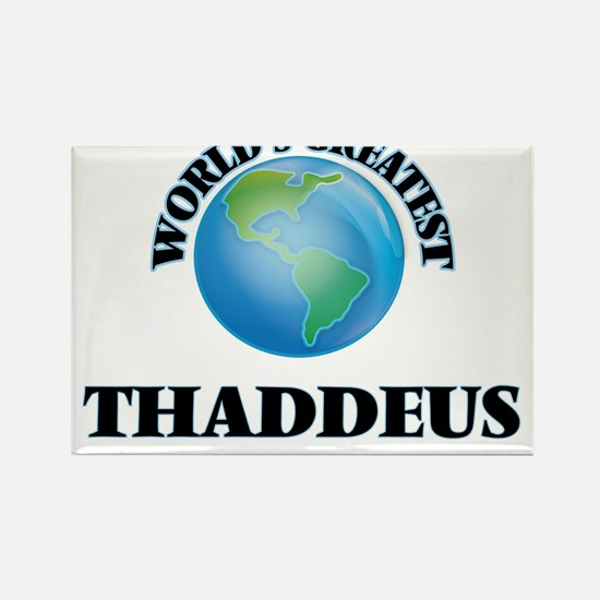 World's Greatest Thaddeus Magnets
