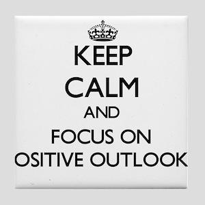 Keep Calm and focus on Positive Outlo Tile Coaster