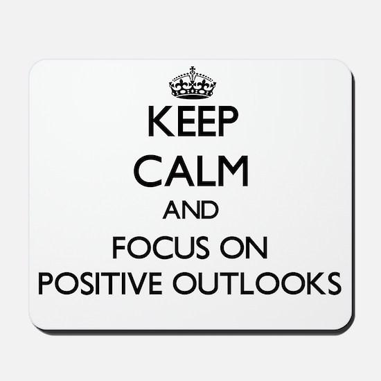 Keep Calm and focus on Positive Outlooks Mousepad