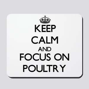 Keep Calm and focus on Poultry Mousepad