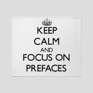 Keep Calm and focus on Prefaces Throw Blanket