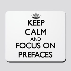 Keep Calm and focus on Prefaces Mousepad