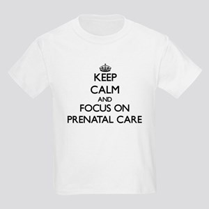 Keep Calm and focus on Prenatal Care T-Shirt