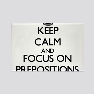 Keep Calm and focus on Prepositions Magnets