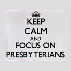 Keep Calm and focus on Presbyterians Throw Blanket
