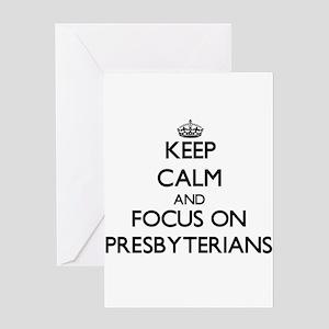 Keep Calm and focus on Presbyterian Greeting Cards