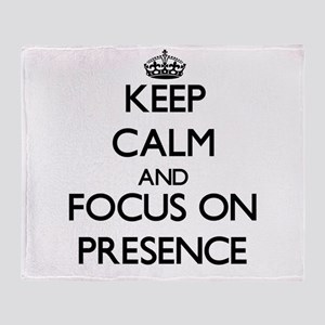 Keep Calm and focus on Presence Throw Blanket