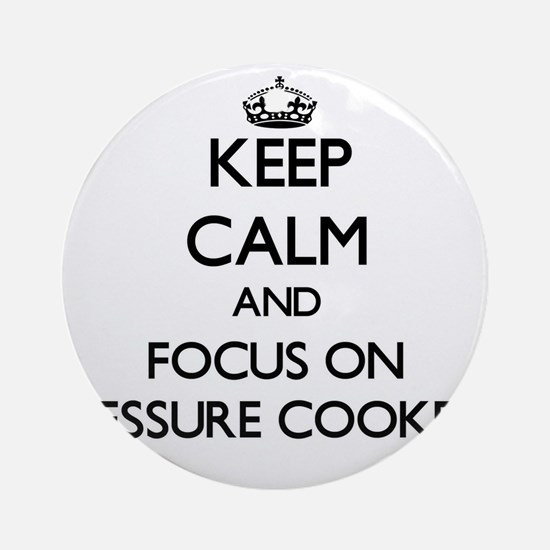 Keep Calm and focus on Pressure C Ornament (Round)