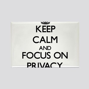 Keep Calm and focus on Privacy Magnets