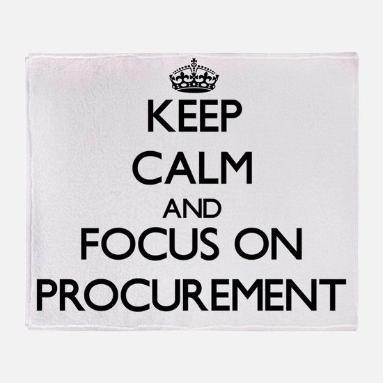 Keep Calm and focus on Procurement Throw Blanket