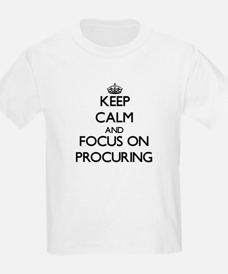 Keep Calm and focus on Procuring T-Shirt