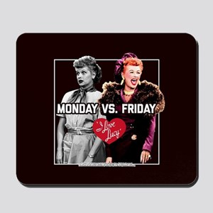 I Love Lucy Monday Vs. Friday Mousepad