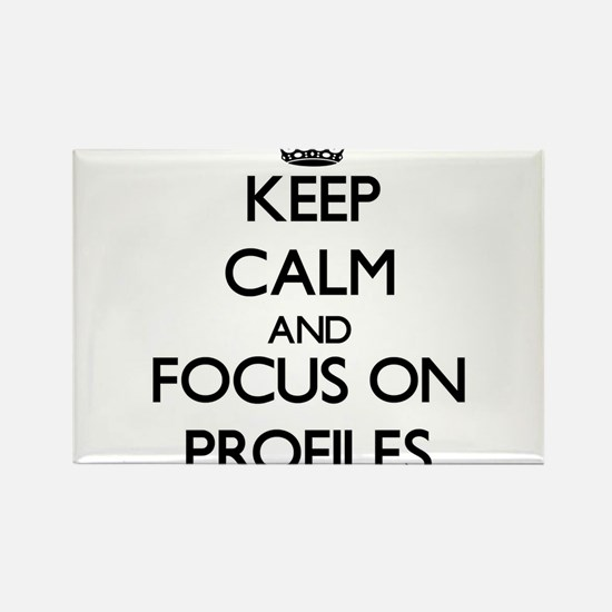 Keep Calm and focus on Profiles Magnets