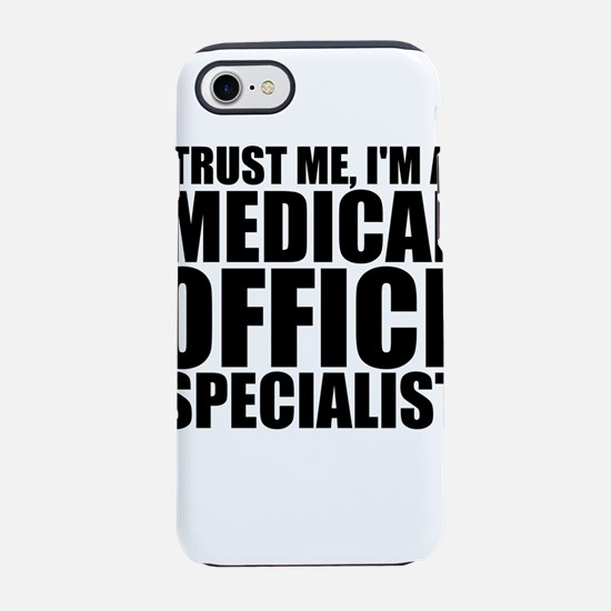 Trust Me, I'm A Medical Office Specialist iPho