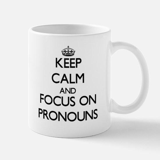 Keep Calm and focus on Pronouns Mugs