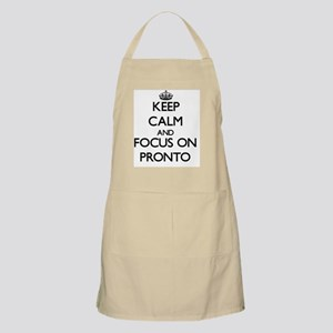 Keep Calm and focus on Pronto Apron
