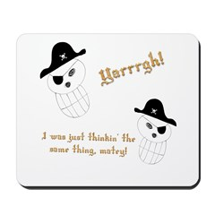 Yarrgh, pirate thoughts! Mousepad