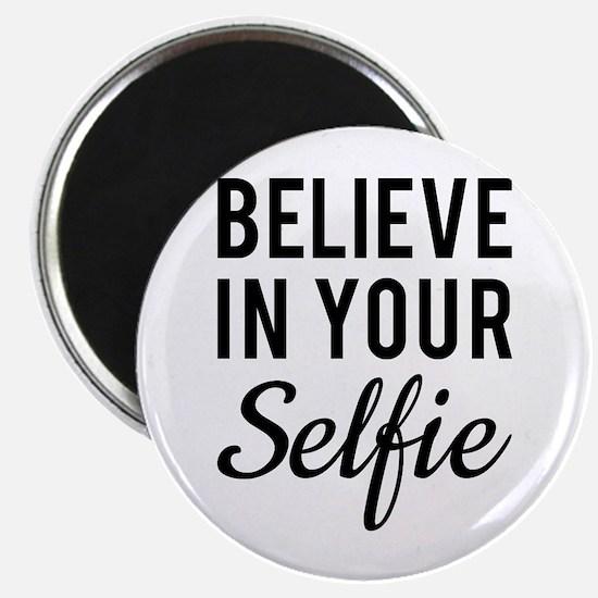Believe in your Selfie Magnets