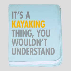 Its A Kayaking Thing baby blanket
