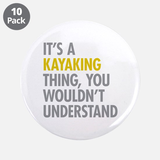 "Its A Kayaking Thing 3.5"" Button (10 pack)"