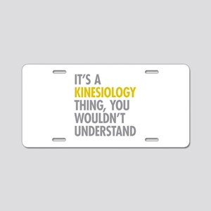 Its A Kinesiology Thing Aluminum License Plate