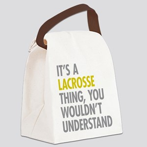 Its A Lacrosse Thing Canvas Lunch Bag