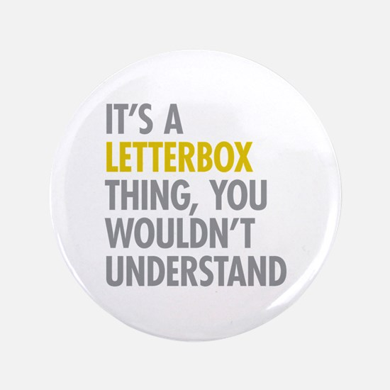 """Its A Letterbox Thing 3.5"""" Button"""