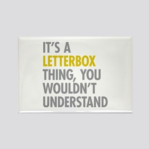 Its A Letterbox Thing Rectangle Magnet