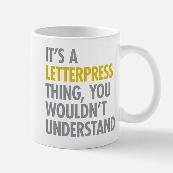 Its A Letterpress Thing Mug