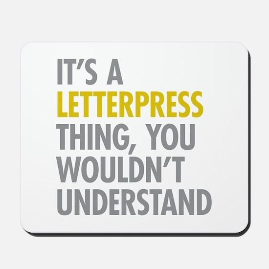 Its A Letterpress Thing Mousepad