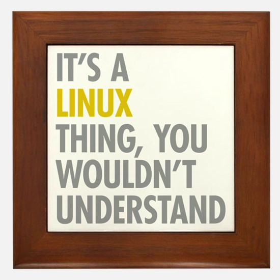 Its A Linux Thing Framed Tile